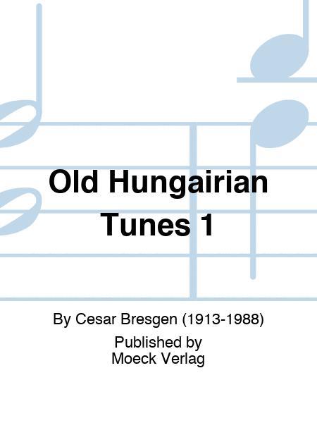 Old Hungairian Tunes 1