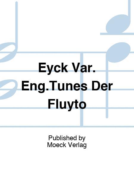 Eyck Var. Eng.Tunes Der Fluyto