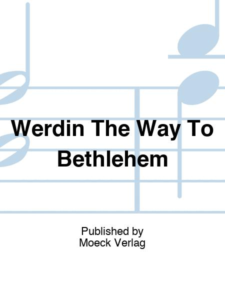 Werdin The Way To Bethlehem