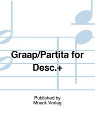 Graap/Partita for Desc.+