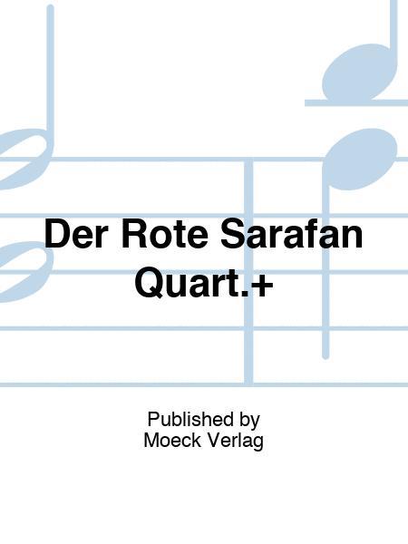 Der Rote Sarafan Quart.+