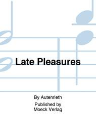 Late Pleasures