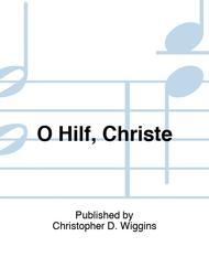 O Hilf, Christe