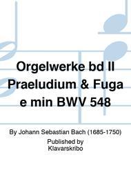 Orgelwerke bd II Praeludium & Fuga e min BWV 548