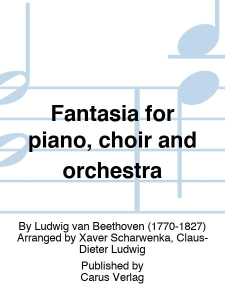 Fantasia for piano, choir and orchestra