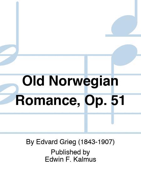 Old Norwegian Romance, Op. 51