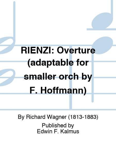 RIENZI: Overture (adaptable for smaller orch by F. Hoffmann)