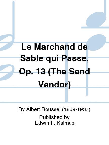 Le Marchand de Sable qui Passe, Op. 13 (The Sand Vendor)