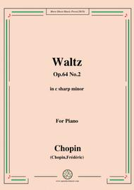 Chopin-Waltz Op.64 No.2 in c sharp minor,for Piano