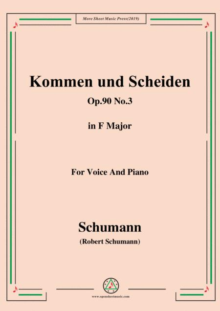 Schumann-Kommen und Scheiden,Op.90 No.3,in F Major,for Voice&Piano