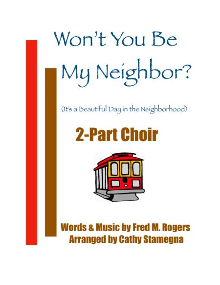 Won't You Be My Neighbor? - It's A Beautiful Day In The Neighborhood (2-Part Choir, Chords, Piano Acc.)