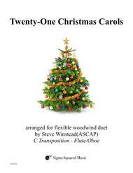 Twenty-One Christmas Carols for Flexible Woodwind Duet - C Transposition
