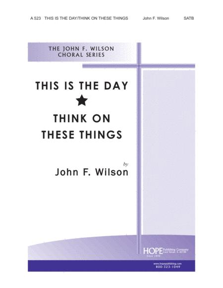 This Is the Day/Think on These Things