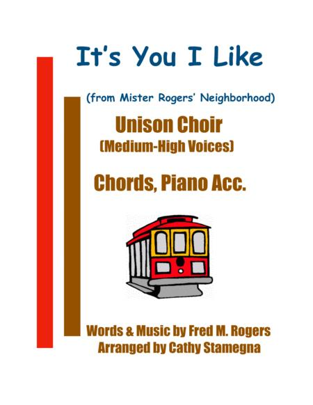 It 039 S You I Like From Mister Rogers 039 Neighborhood Unison Choir For Medium High Voices Chords Piano Acc By Fred Rogers Digital Sheet Music For Piano Vocal Chords Piano Accompaniment Guitar Bass Guitar Ukulele Harp Choir Unison Unison