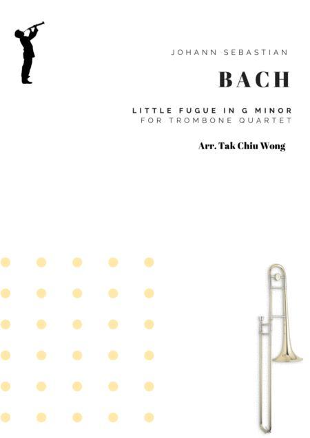 Little Fugue in G minor arranged for Trombone Quartet