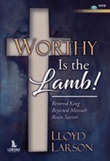 Worthy Is the Lamb! - SATB with Performance CD