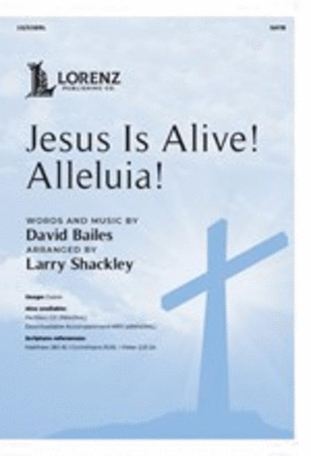 Jesus Is Alive! Alleluia!