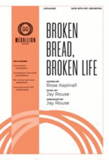 Broken Bread, Broken Life