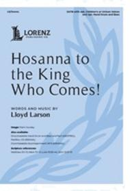 Hosanna to the King Who Comes!