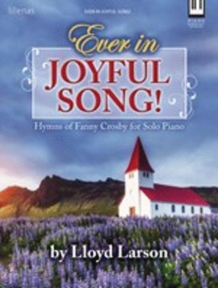 Ever in Joyful Song!