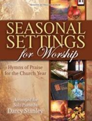Seasonal Settings for Worship