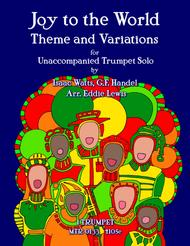 Joy to the World Theme and Variations for Unaccompanied Trumpet Solo