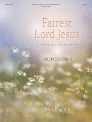 Fairest Lord Jesus: Piano Music for Worship