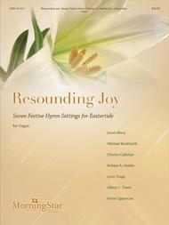 Resounding Joy: Seven Festive Hymn Settings for Eastertide