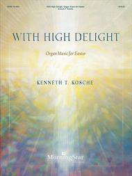 With High Delight: Organ Music for Easter