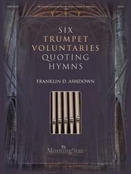 Six Trumpet Voluntaries Quoting Hymns