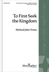 To First Seek the Kingdom (Choral Score)