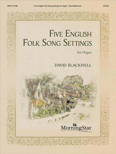 Five English Folk Song Settings for Organ