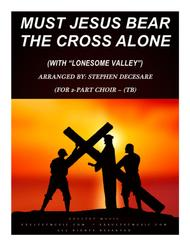 Must Jesus Bear The Cross Alone (with