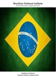 Brazillian National Anthem for Symphony Orchestra (KT Olympic Anthem Series)