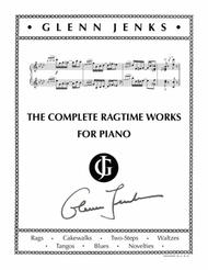 THE COMPLETE RAGTIME WORKS FOR PIANO by GLENN JENKS