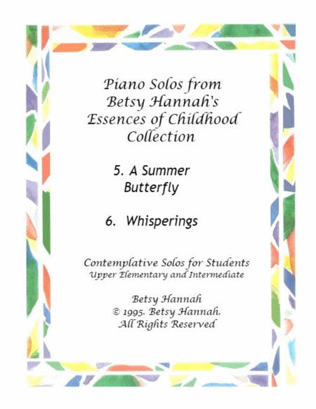 A Summer Butterfly and Whisperings :  2 piano solos by Betsy Hannah