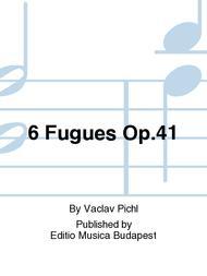 6 Fugues Op.41
