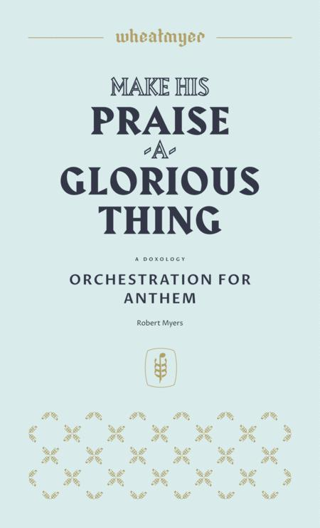 Make His Praise a Glorious Thing (Orchestration)