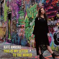 Kate Amrine: This Is My Letter to the World