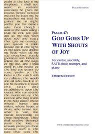 Psalm 47: God Goes Up with Shouts of Joy