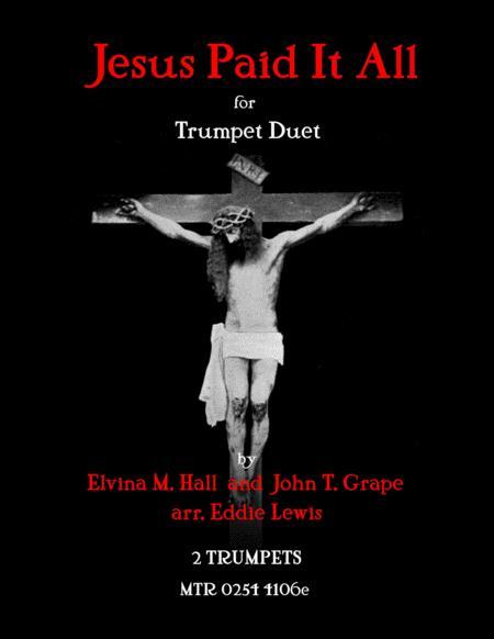Jesus Paid it All Trumpet Duet