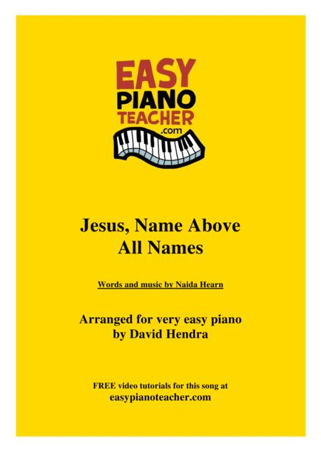 Jesus, Name Above All Names - VERY EASY PIANO (with FREE video tutorials)