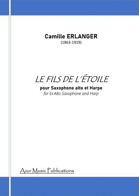 LE FILS DE L'ETOILE Camille ERLANGER (1863-1919) for Alto Saxophone and Harp
