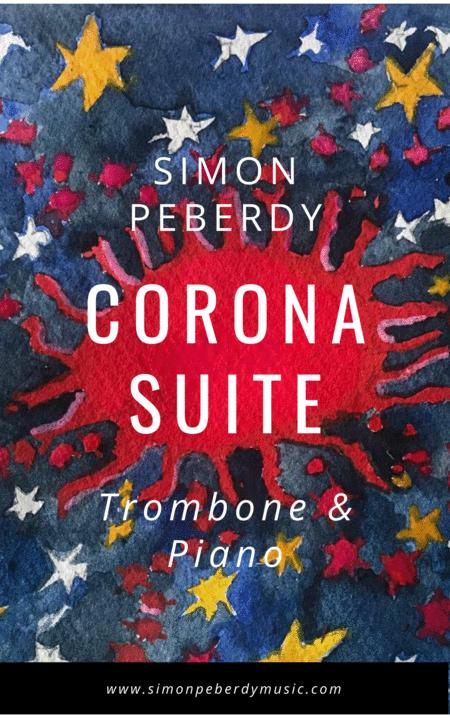 Corona Suite, 5 new pieces for Trombone & Piano by Simon Peberdy