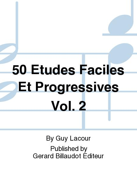 50 Etudes Faciles Et Progressives Vol.2 (50 Easy and Progressive Studies Vol.2)