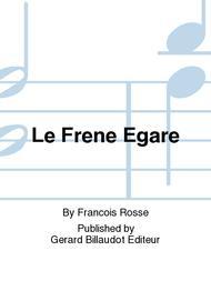 Le Frene Egare