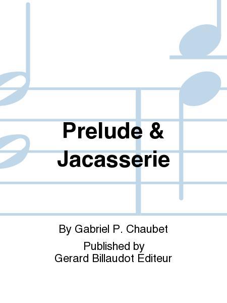 Prelude & Jacasserie