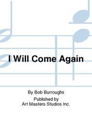 I Will Come Again