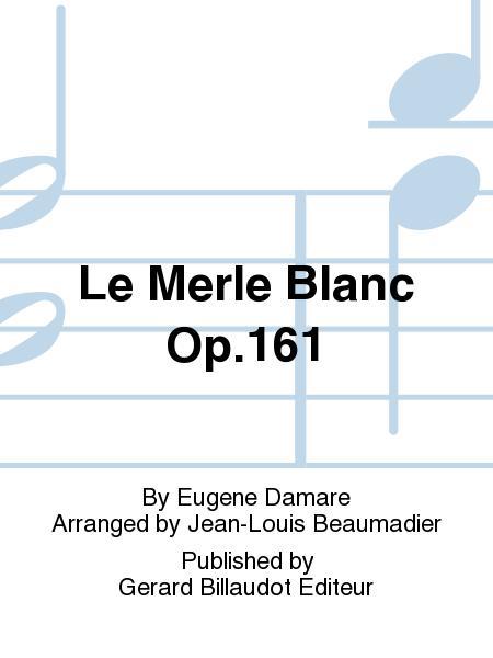 Le Merle Blanc Op.161