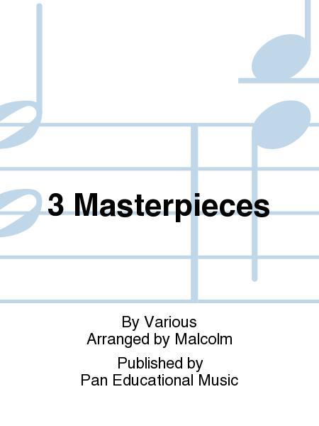 3 Masterpieces